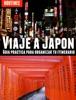 Viaje a Japón - Turismo fácil y por tu cuenta