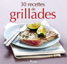 30 recettes de grillades