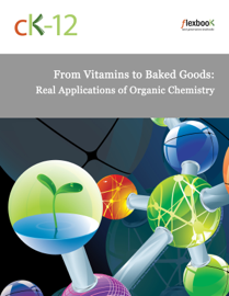 From Vitamins to Baked Goods: Real Applications of Organic Chemistry book