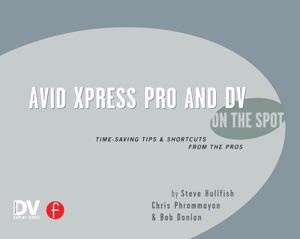 Avid Xpress Pro and DV On the Spot
