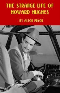 The Strange Life of Howard Hughes