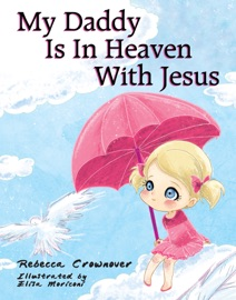 My Daddy Is In Heaven With Jesus