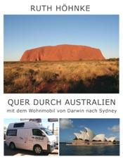 Download and Read Online Quer durch Australien - mit dem Wohnmobil von Darwin nach Sydney