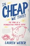 In CHEAP We Trust