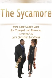 Download and Read Online The Sycamore Pure Sheet Music Duet for Trumpet and Bassoon, Arranged by Lars Christian Lundholm