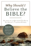 Why Should I Believe The Bible