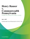 Henry Rauser V Commonwealth Pennsylvania