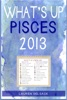 What's Up Pisces 2013