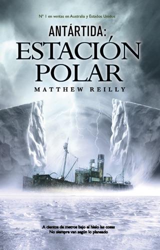 Matthew Reilly - Antártida: Estación polar