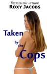 Taken By The Cops Erotic Menage