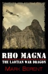 Rho Magna The Laotian War Dragon