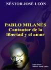 Pablo Milanes - Cantautor De La Libertad Y El Amor