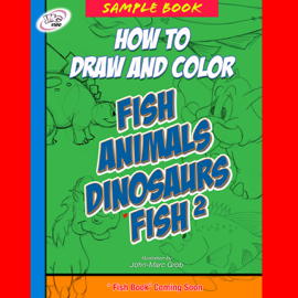How to Draw and Color Fish, Animals, Dinosaurs book
