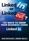 LinkedIn Or LinkedOut 107 Tips To Grow Your Business Using LinkedIn