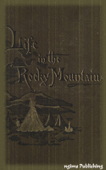 A Lady's Life in the Rocky Mountains (Illustrated + FREE audiobook download link)