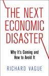 The Next Economic Disaster