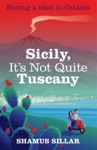 Sicily Its Not Quite Tuscany