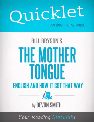 Devon Smith - Quicklet on Bill Bryson's The Mother Tongue - English And How It Got That Way