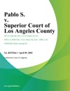 Pablo S V Superior Court Of Los Angeles County