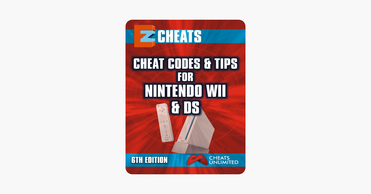 EZ Cheats: Cheat Codes & Tips for Nintendo Wii & DS, 6th Edition