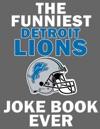 The Funniest Detroit Lions Joke Book Ever