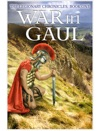 The Legionary Chronicles Part 1 War In Gaul
