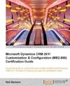 Microsoft Dynamics CRM 2011 Customization  Configuration MB2-866 Certification Guide