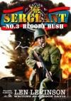 The Sergeant 3 Bloody Bush