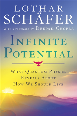 Infinite Potential - Lothar Schafer book