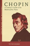 Chopin - A Listeners Guide To The Master Of The Piano