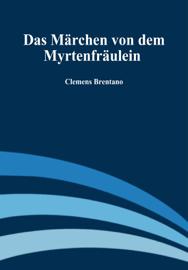 Das Märchen von dem Myrtenfräulein book