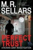 Perfect Trust: A Rowan Gant Investigation