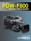 Vortex Medias Sony PDW-F800 Field Guide