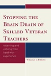 Stopping The Brain Drain Of Skilled Veteran Teachers