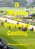 Five Myths of Professional Gambling