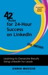42 Rules For 24-Hour Success On LinkedIn 2nd Edition