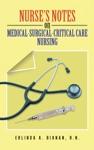 Nurses Notes On Medical-Surgical-Critical Care Nursing
