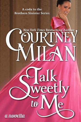 Courtney Milan - Talk Sweetly to Me