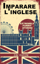 Imparare l'inglese: Extremely Funny Stories (7) + Audiolibro