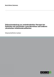 Diskussionsbeitrag Zur Antimikrobiellen Therapie Bei Patienten Mit Chronischer Lyme Borreliose Und Anderen Chronischen Infektionskrankheiten