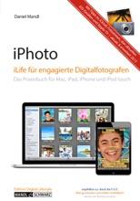 IPhoto – ILife Für Engagierte Digitalfotografen