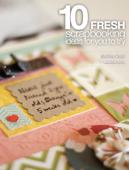 10 Fresh Scrapbooking Ideas