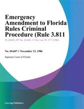 Emergency Amendment To Florida Rules Criminal Procedure (Rule 3.811