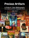 Precious Artifacts - A Philip K Dick Bibliography US And UK Editions 1955-2012