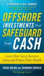 Offshore Investments That Safeguard Your Cash Learn How Savvy Investors Grow And Protect Their Wealth