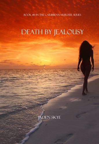 Jaden Skye - Death by Jealousy