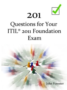 201 Questions for Your ITIL Foundation Exam da John Forester