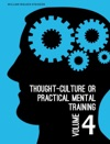 Thought-Culture Or Practical Mental Training Vol 4