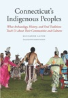 Connecticuts Indigenous Peoples