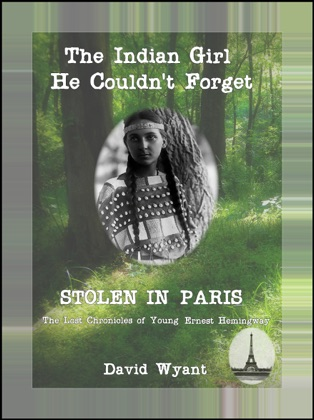 STOLEN IN PARIS: The Lost Chronicles of Young Ernest Hemingway: The Indian Girl He Couldn't Forget image